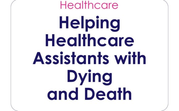 Helping Healthcare Assistants with Dying and Death