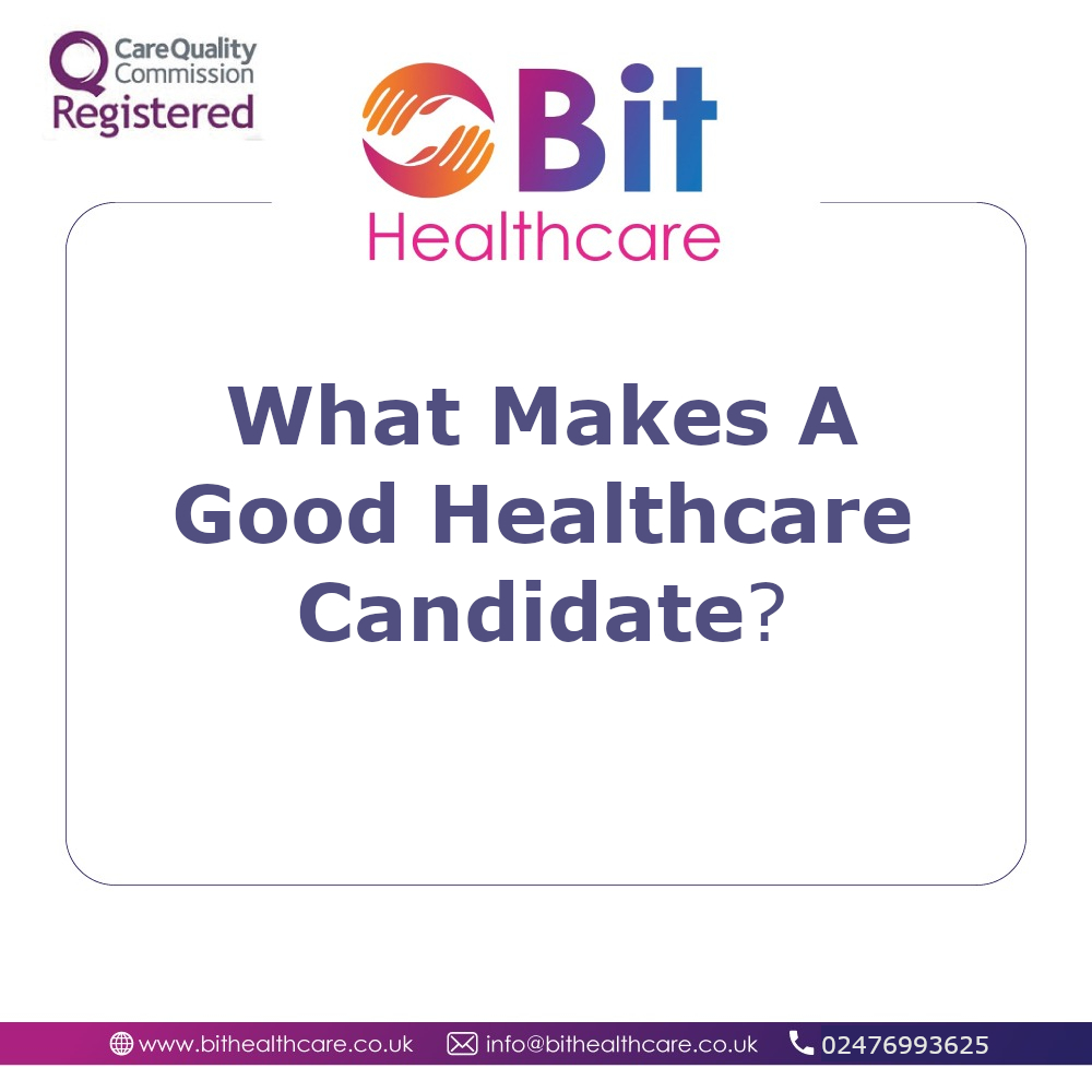 What Makes A Good Healthcare Candidate?